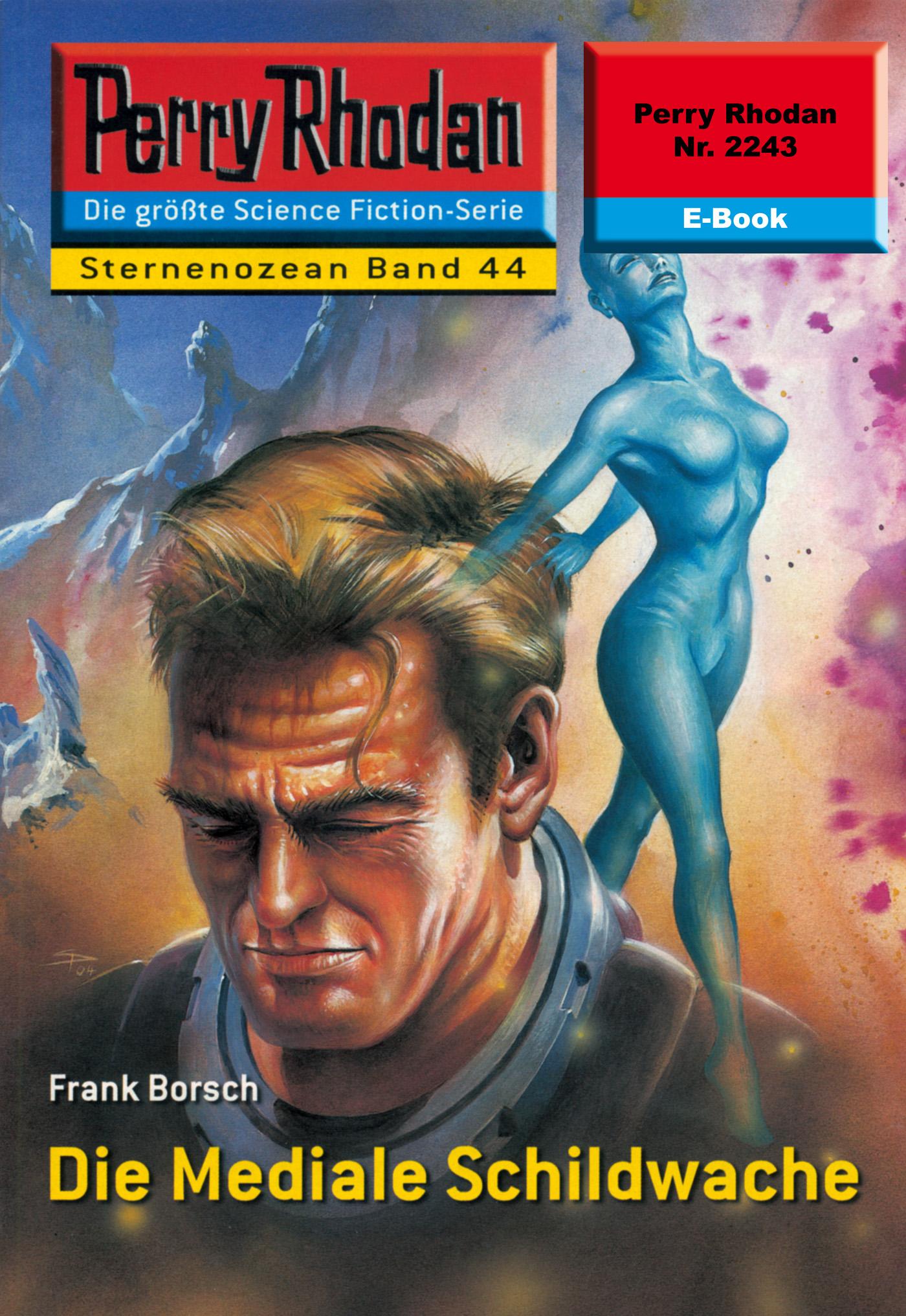 Frank Borsch Perry Rhodan 2243: Die Mediale Schildwache frank borsch atlan x fluchtpunkt schemmenstern