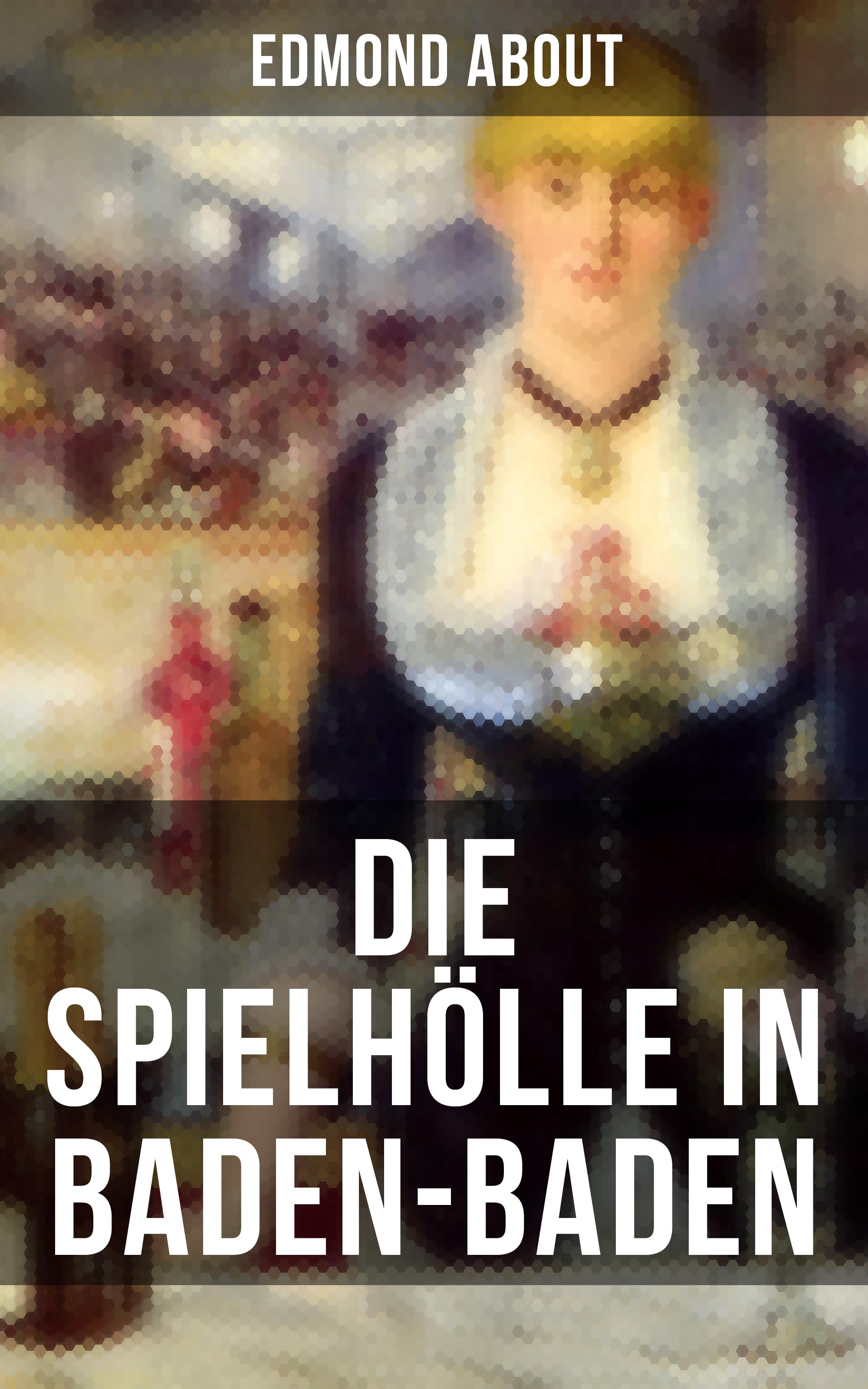 Edmond About Die Spielhölle in Baden-Baden лоферы baden baden ba993awdojo5