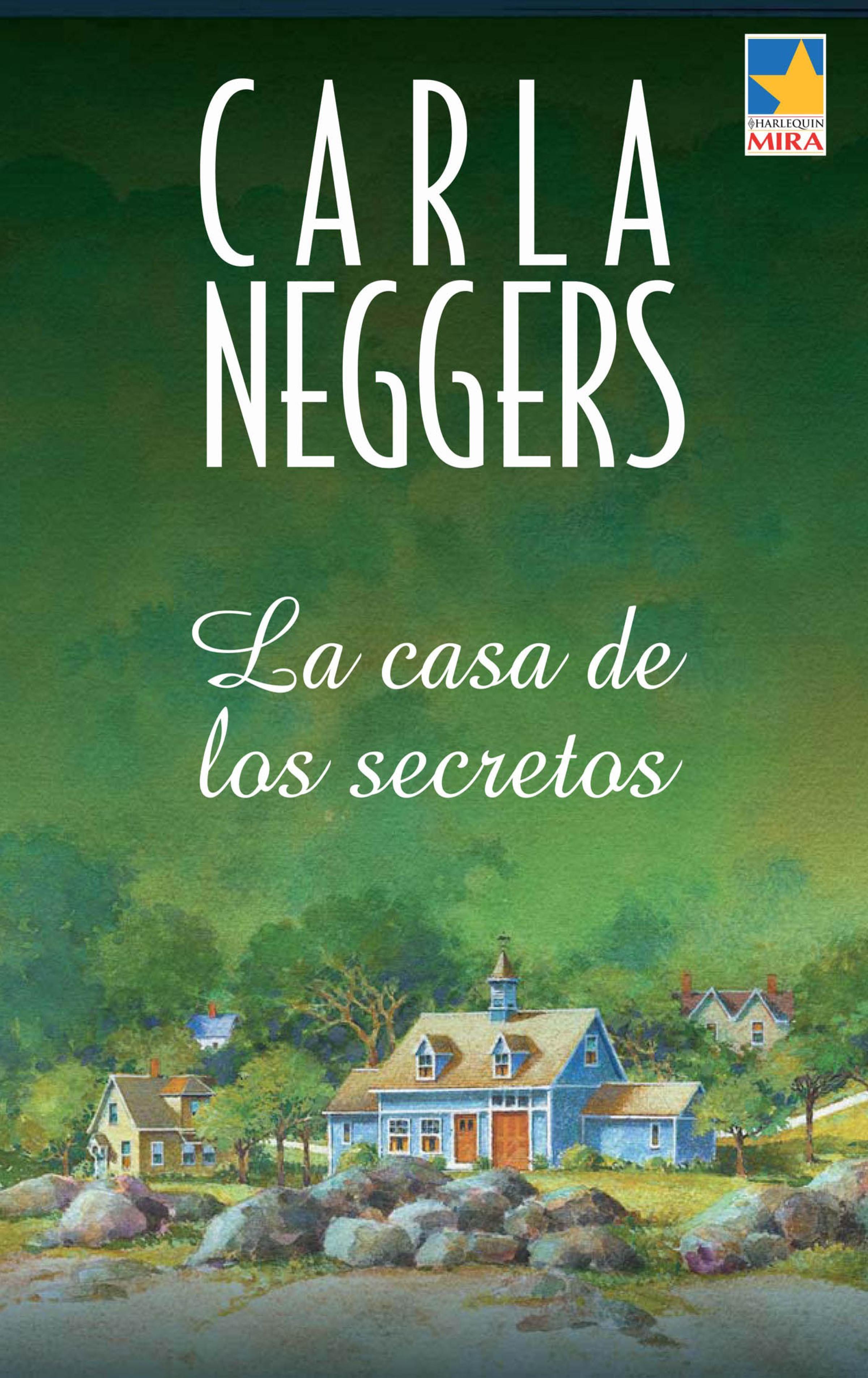 Carla Neggers La casa de los secretos ana martos los senderos secretos de venus