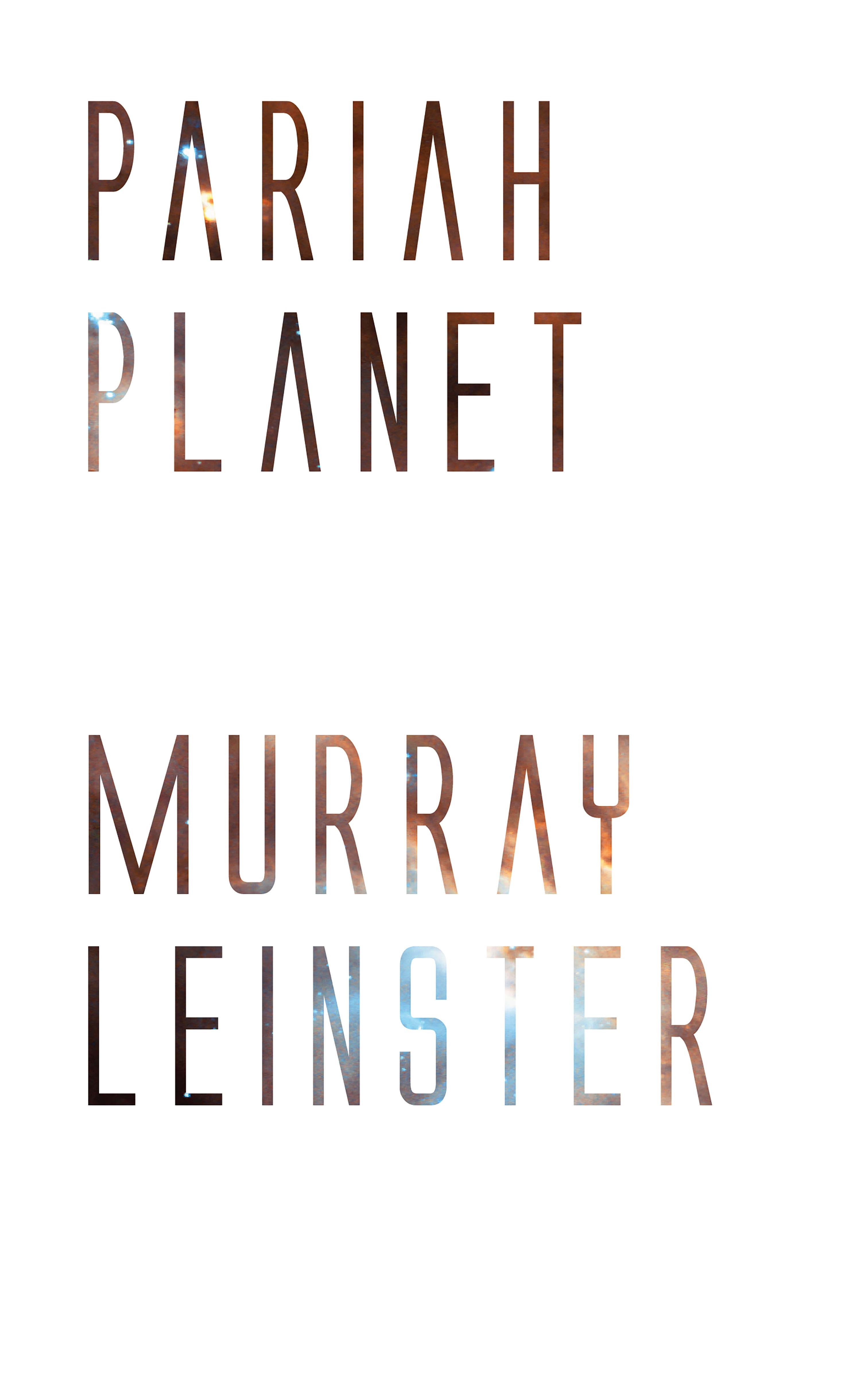 Murray Leinster Pariah Planet murray leinster operation outer space
