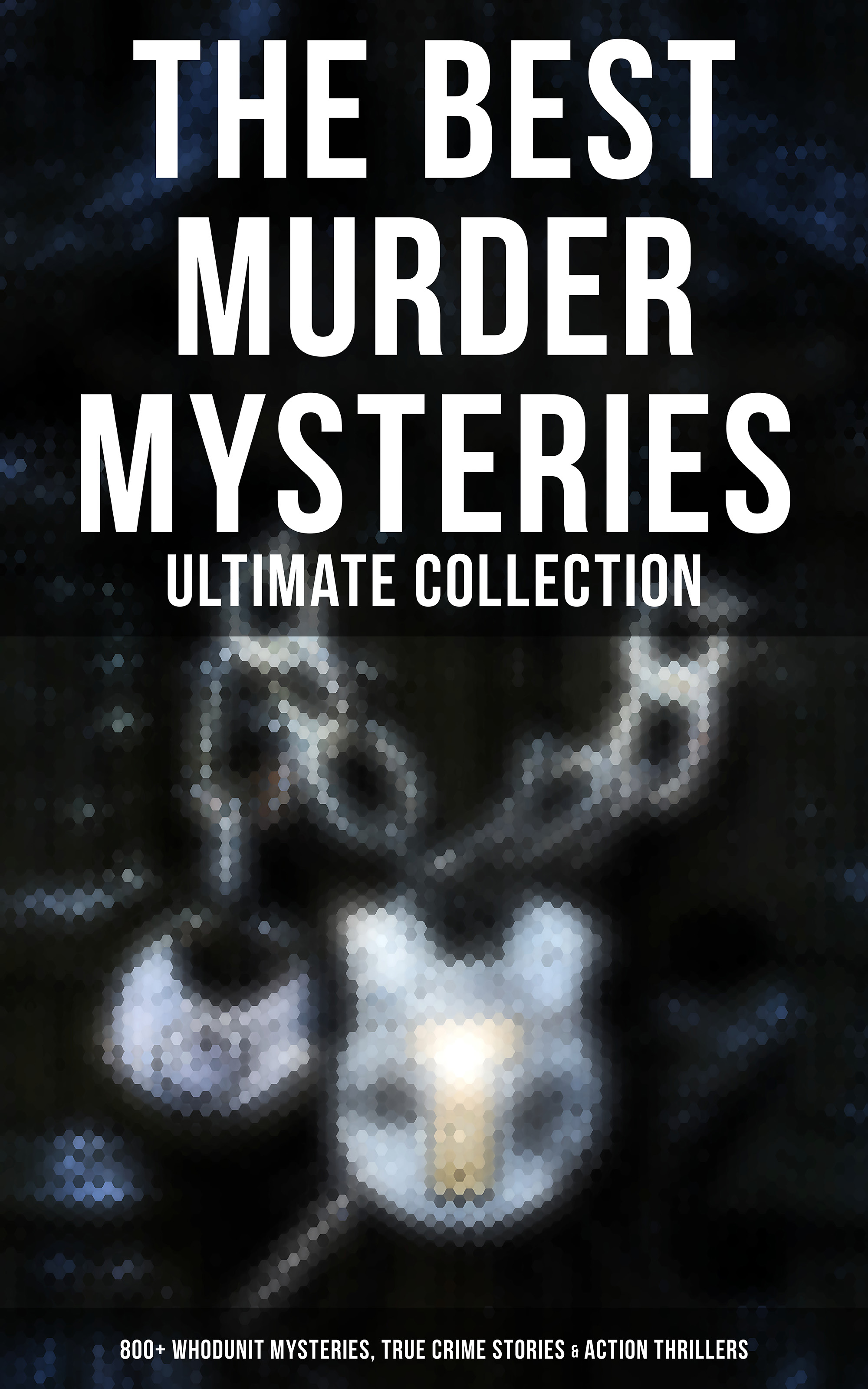 Эдгар Аллан По The Best Murder Mysteries - Ultimate Collection: 800+ Whodunit Mysteries, True Crime Stories & Action Thrillers cd sweet action the ultimate story