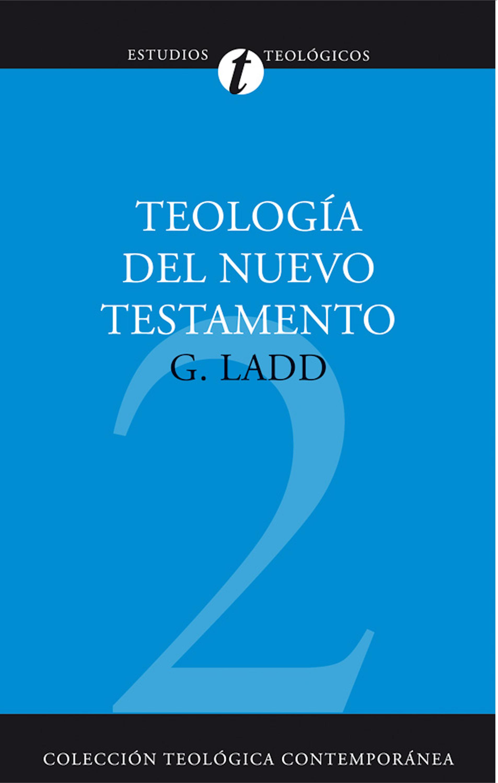 George Eldon Ladd Teología del Nuevo Testamento крестор 20 мг n28 табл
