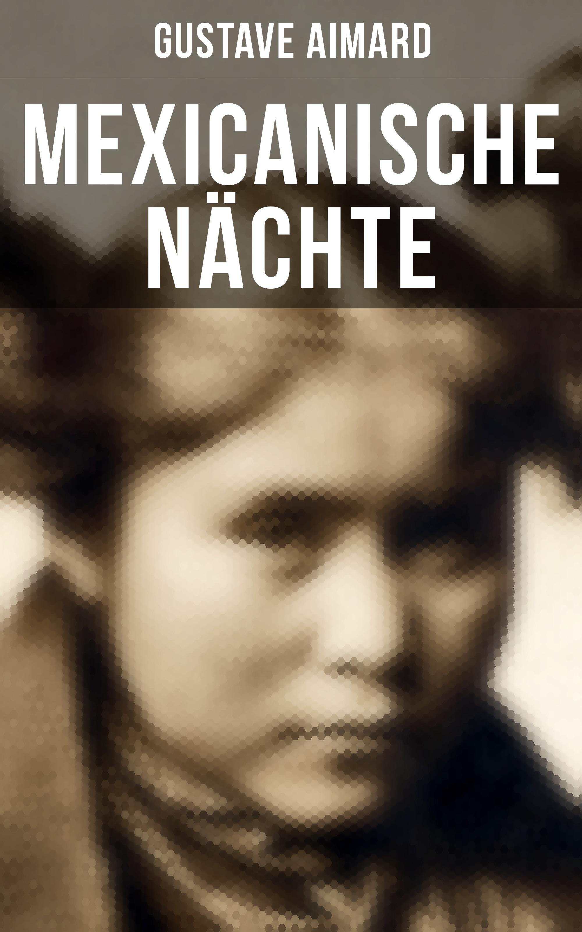 Gustave Aimard Mexicanische Nächte gustave aimard coeur de panthère