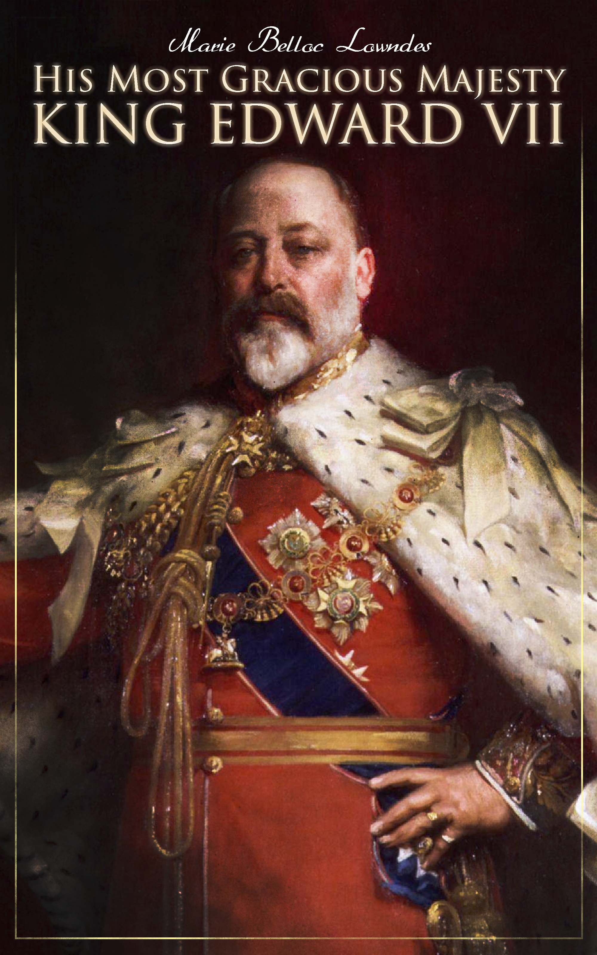 Marie Belloc Lowndes His Most Gracious Majesty King Edward VII цена