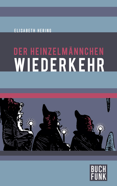 Elisabeth Hering Der Heinzelmännchen Wiederkehr цена