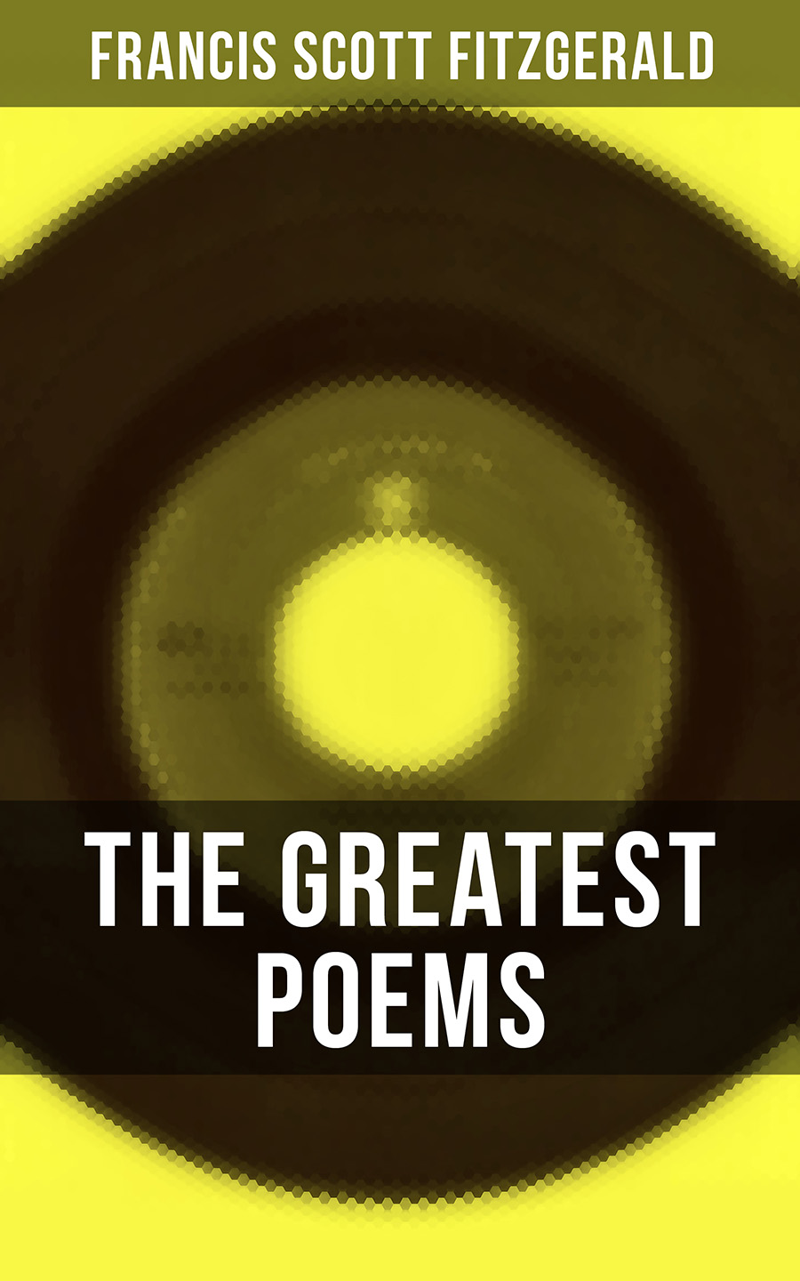 Fitzgerald,Francis Scott The Greatest Poems of F. Scott Fitzgerald fitzgerald francis scott tender is the night isbn 978 5 521 00165 1