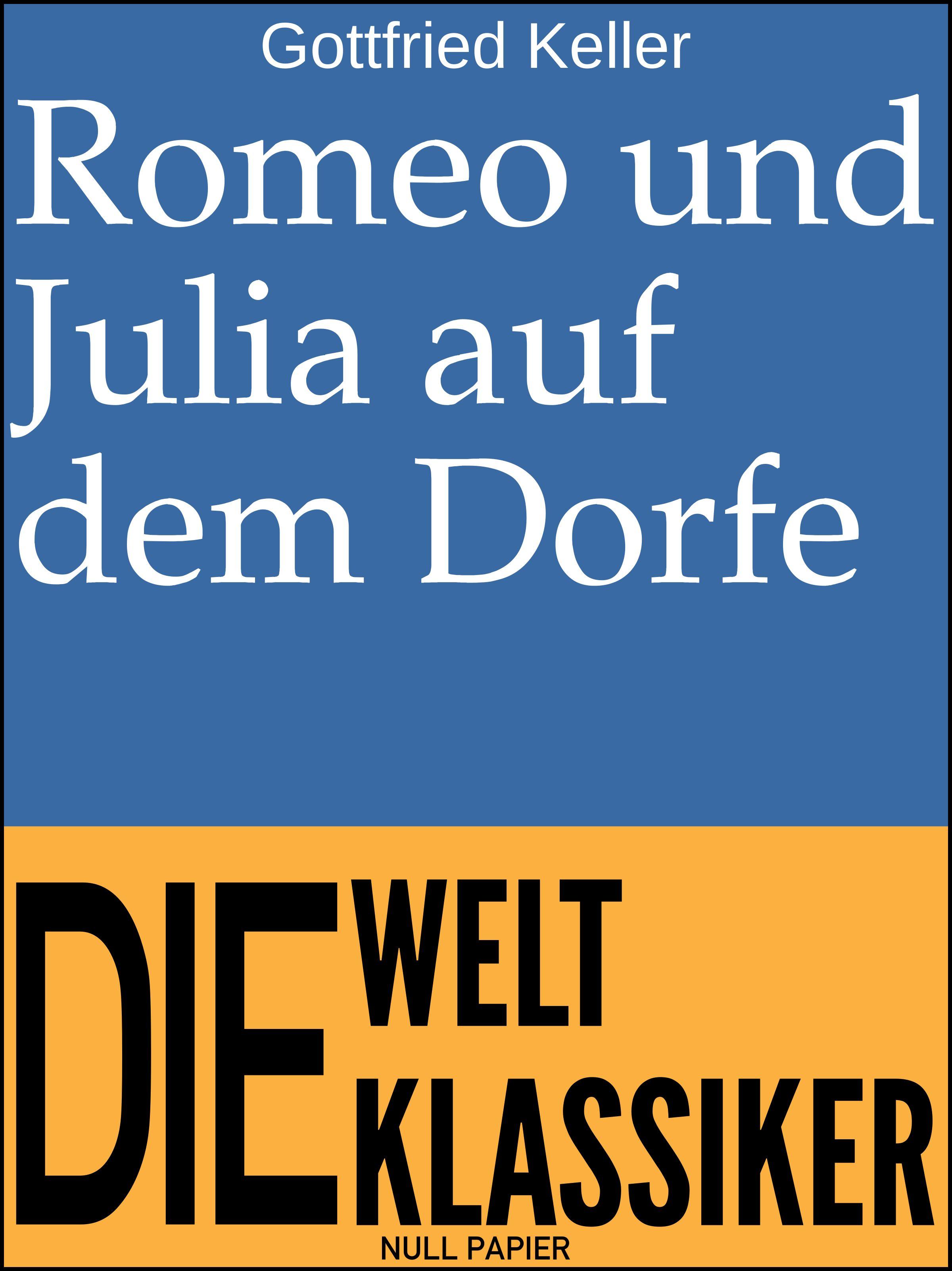 цены Готфрид Келлер Romeo und Julia auf dem Dorfe