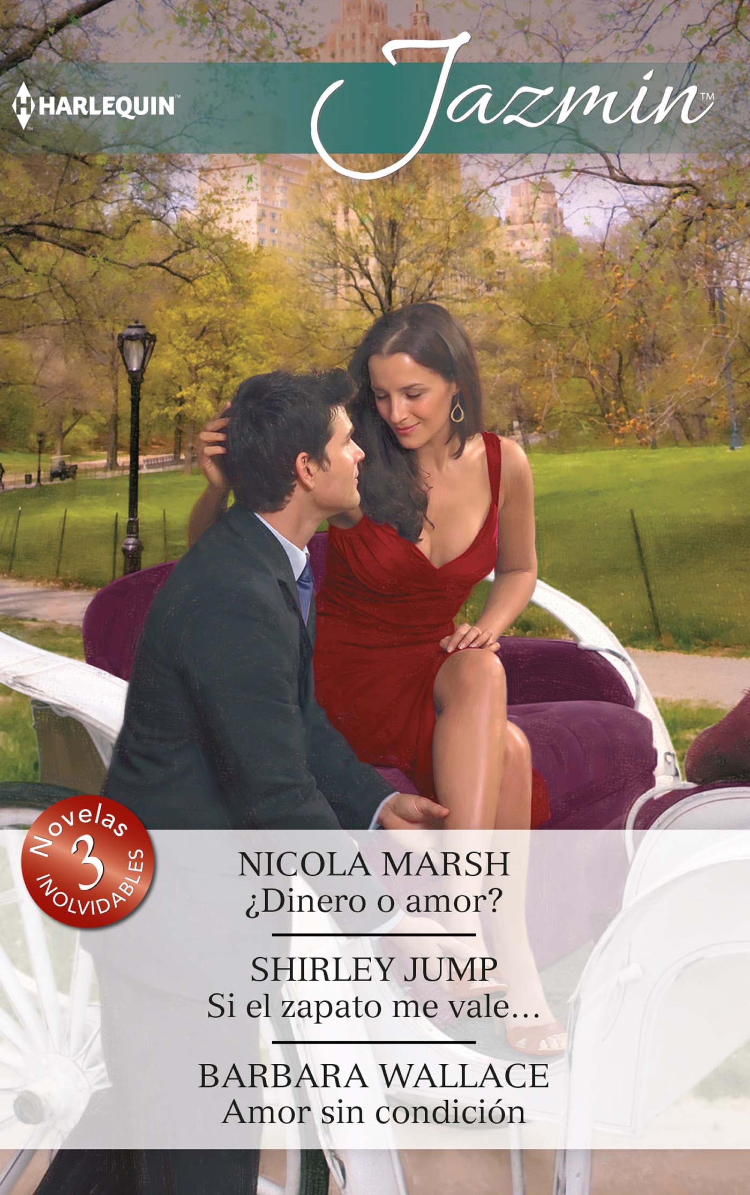 Nicola Marsh ¿Dinero o amor? - Si el zapato me vale… - Amor sin condición joanna neil oferece me o teu amor