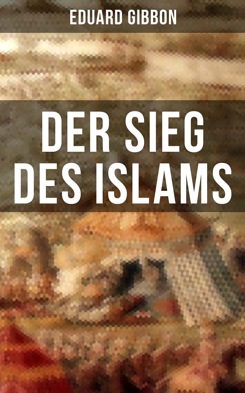 Eduard Gibbon Der Sieg des Islams rumbaugh gibbon