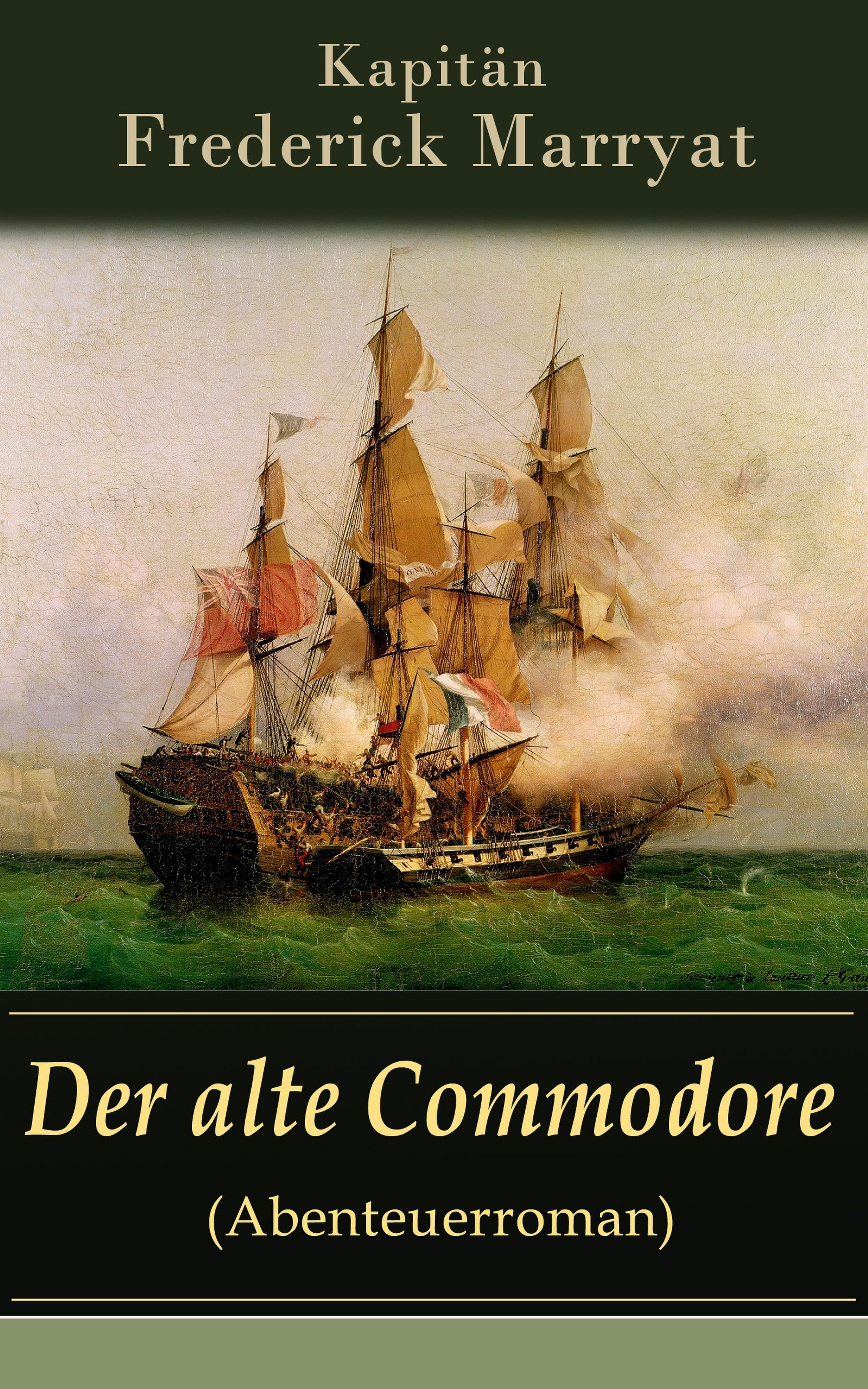 Kapitän Frederick Marryat Der alte Commodore (Abenteuerroman)