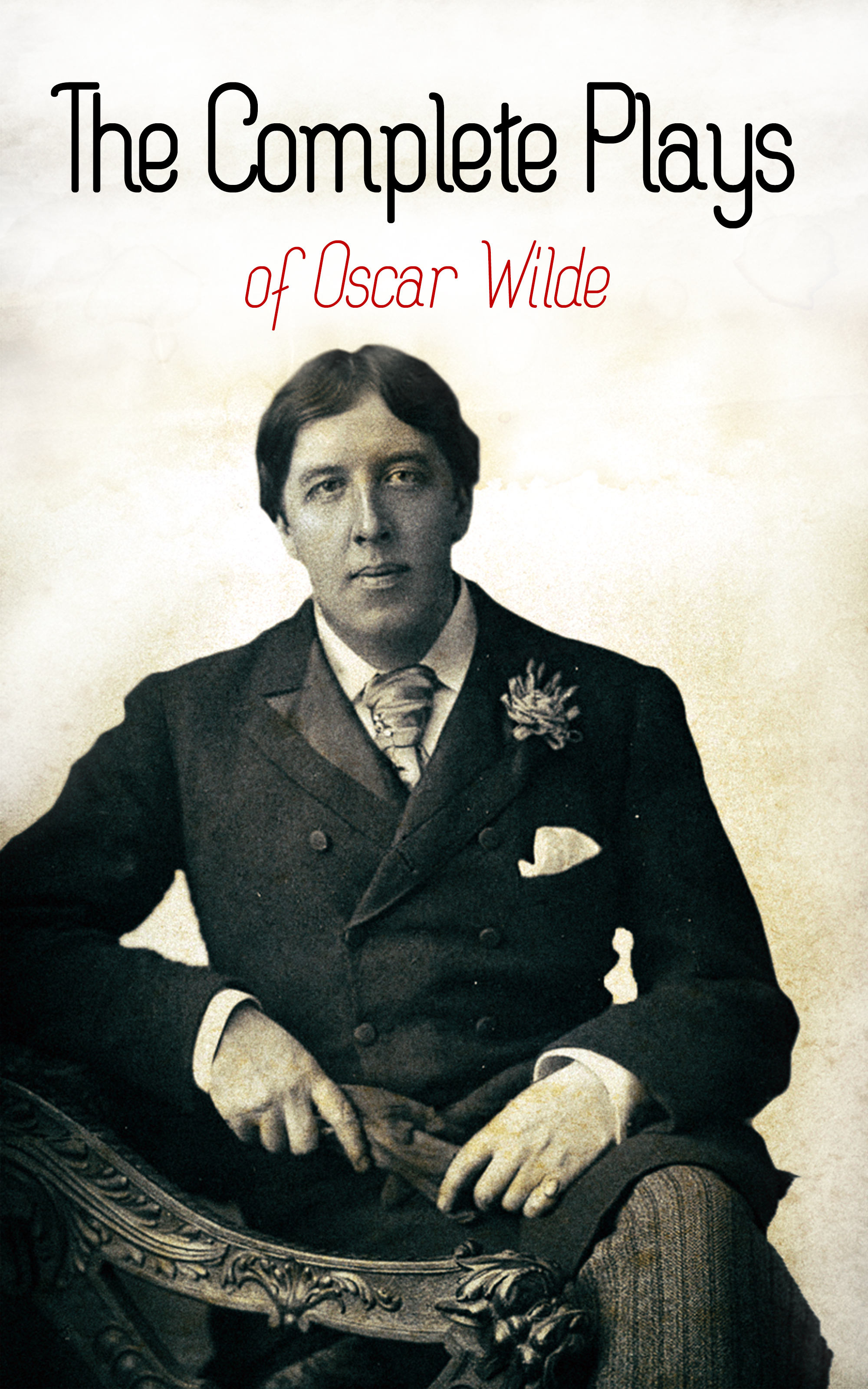 Оскар Уайльд The Complete Plays of Oscar Wilde wilde oscar plays an ideal husband a woman of no importance
