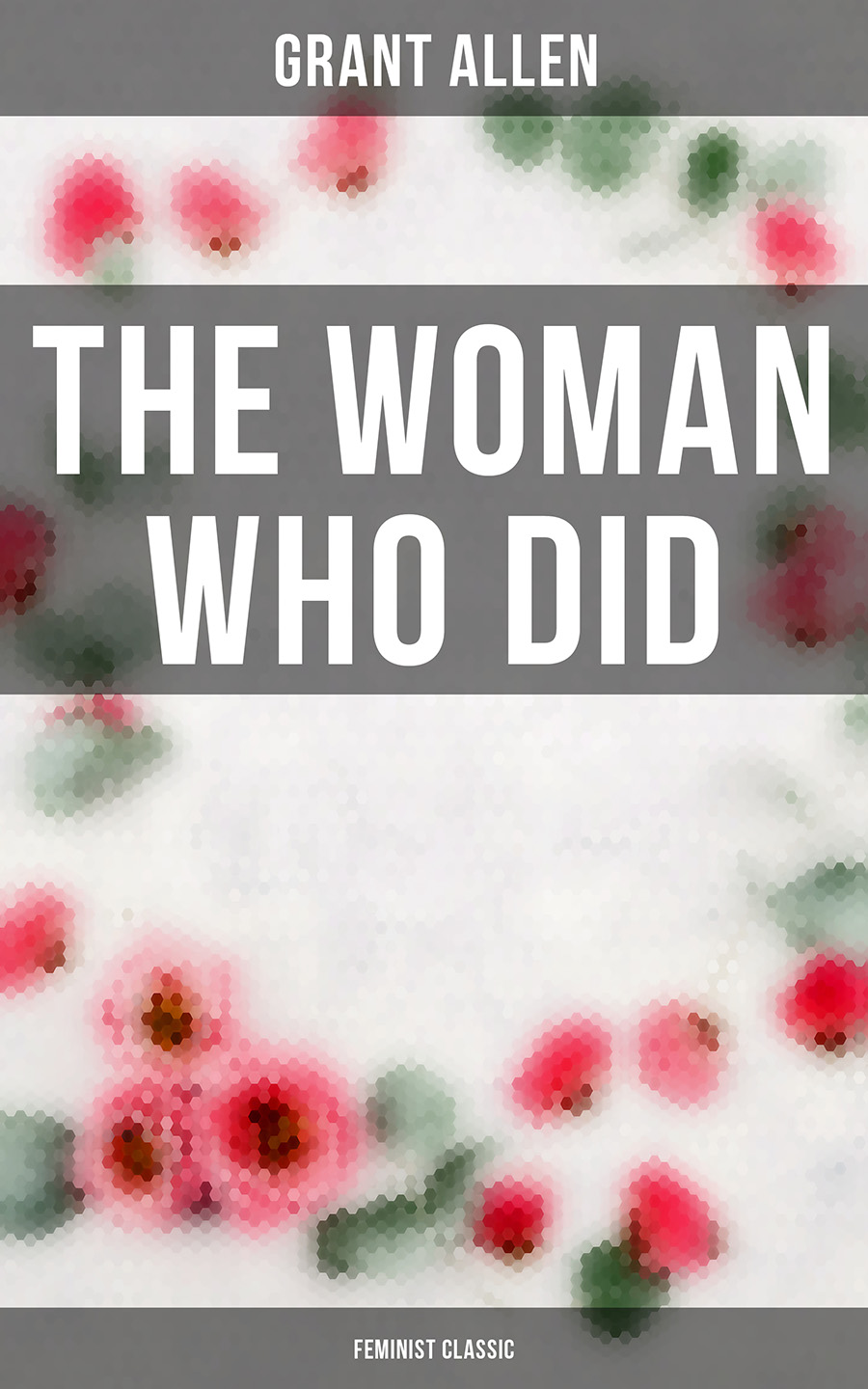 Allen Grant The Woman Who Did (Feminist Classic) grant allen flowers and their pedigrees