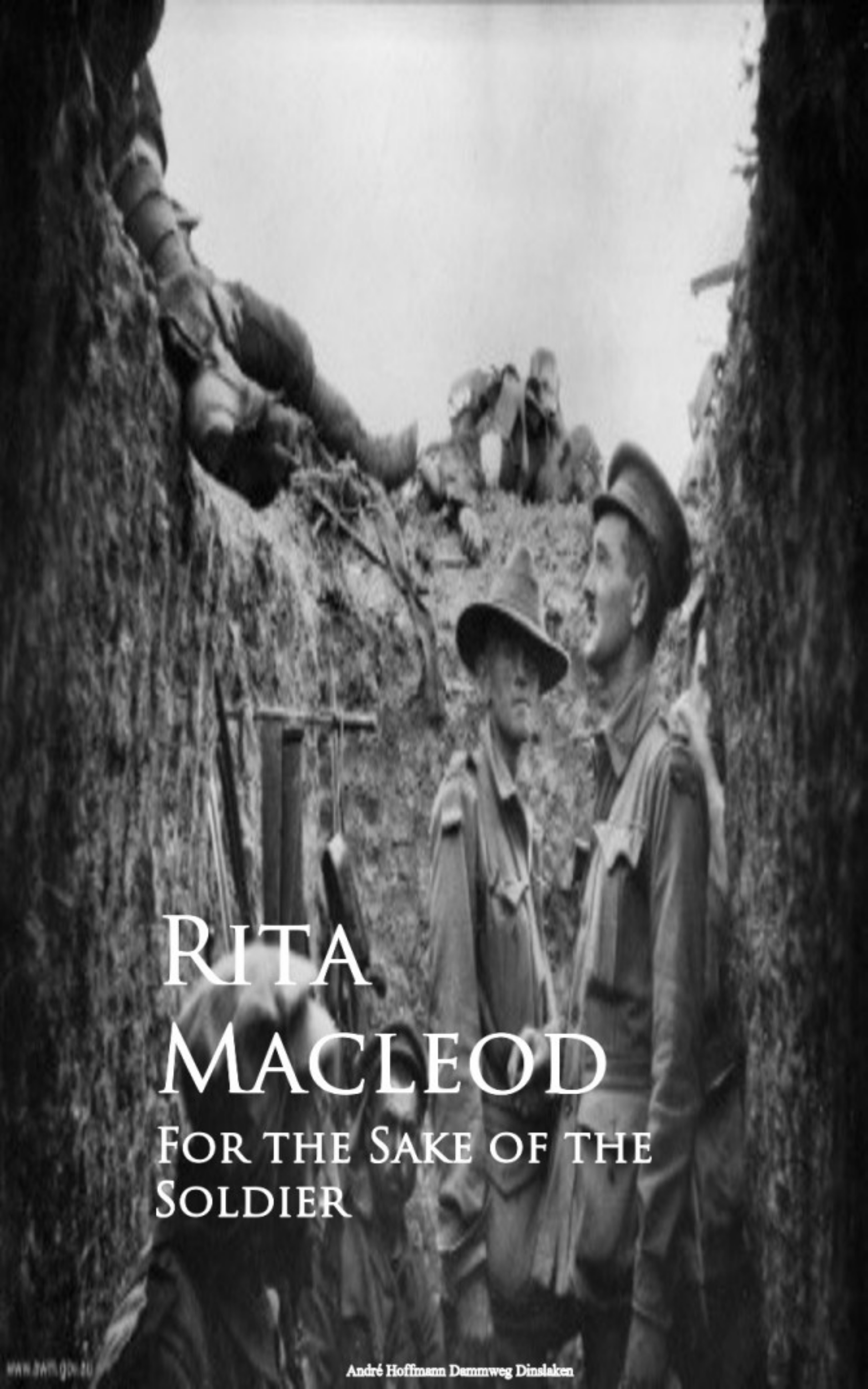 Rita Macleod For the Sake of the Soldier the soldier s wife