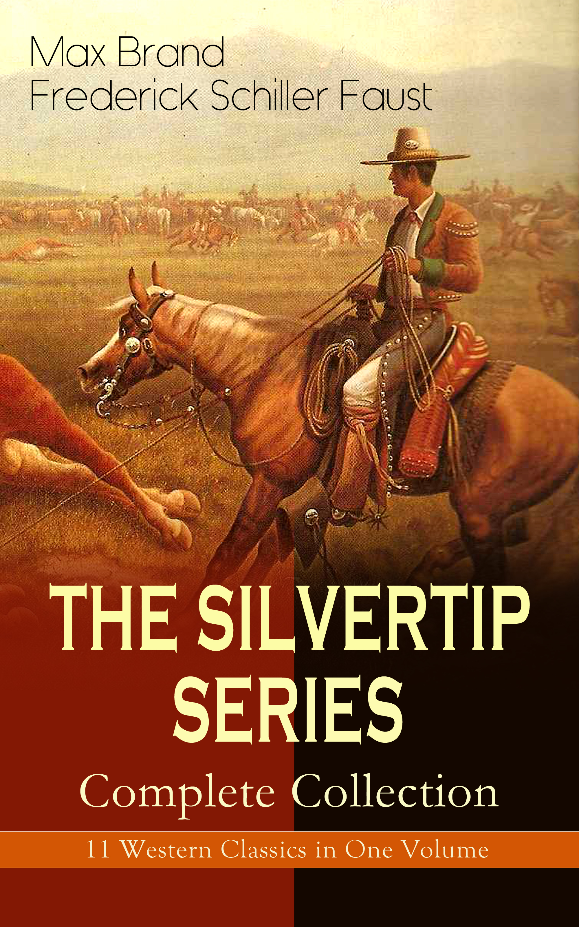 Max Brand THE SILVERTIP SERIES – Complete Collection: 11 Western Classics in One Volume love in hell the complete collection