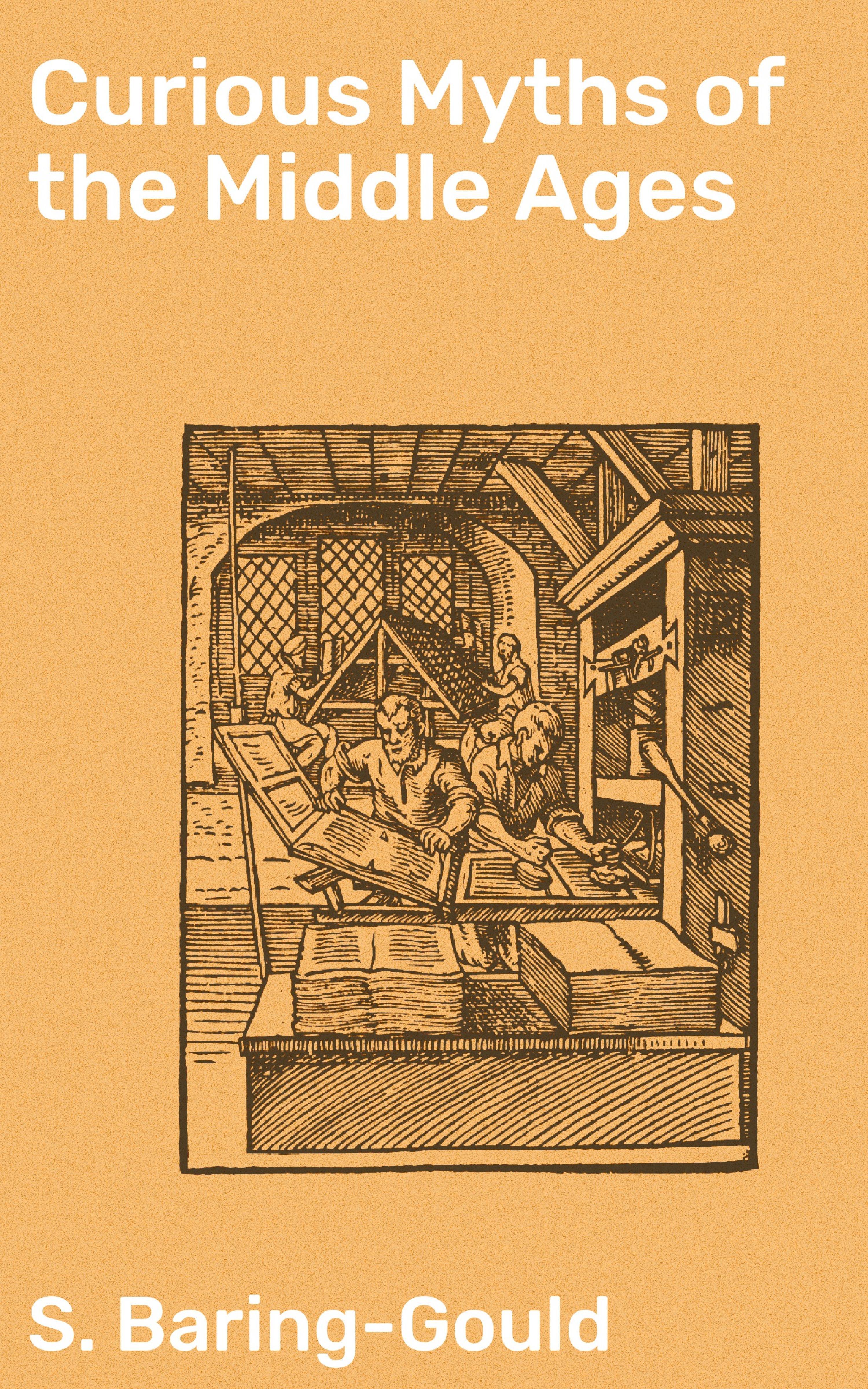 цена S. (Sabine) Baring-Gould Curious Myths of the Middle Ages онлайн в 2017 году