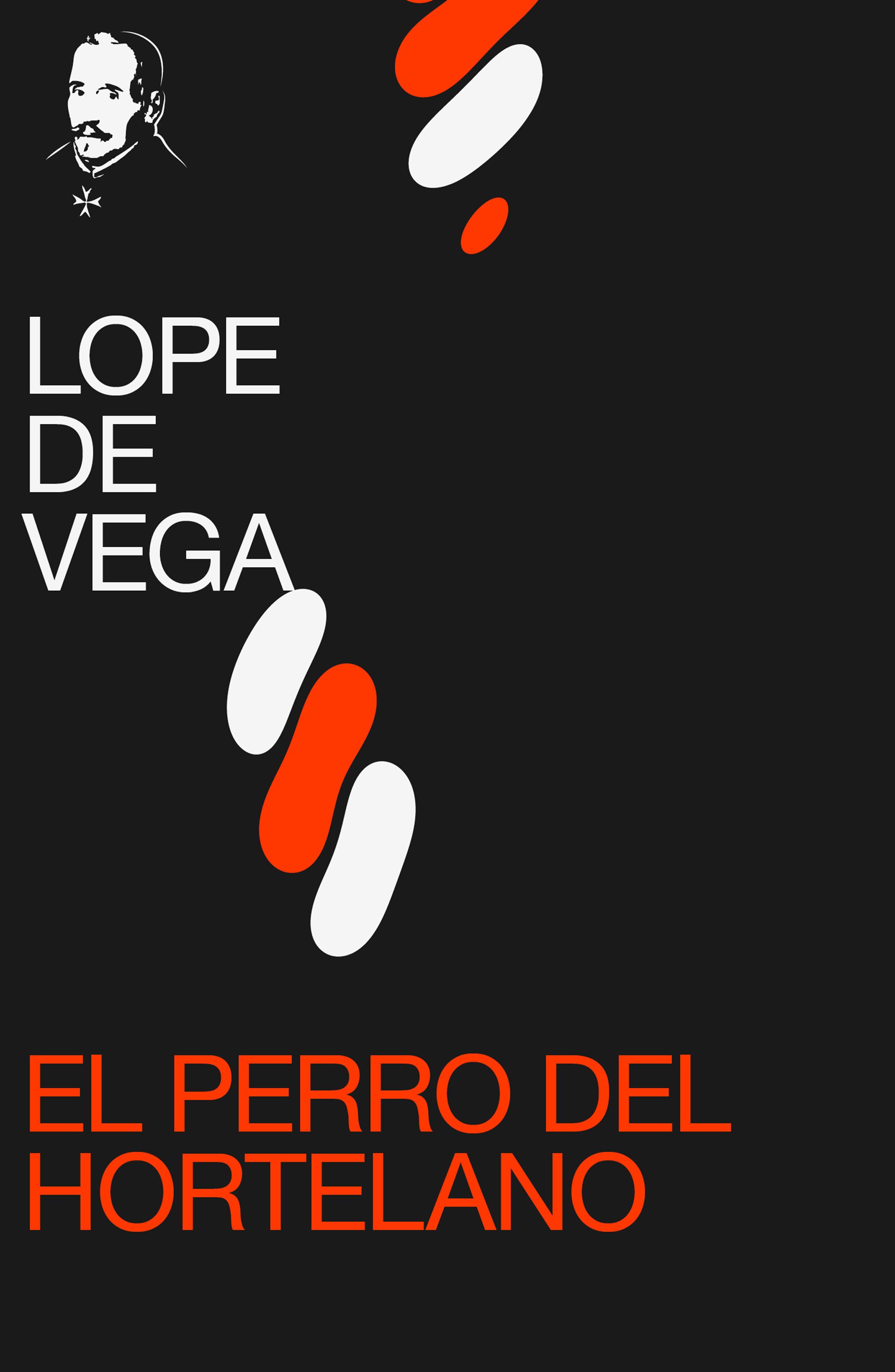 Lope de Vega El perro del hortelano j l rayón cancionero de lope de stuniga codice del siglo xv ahora por vez primera publicado