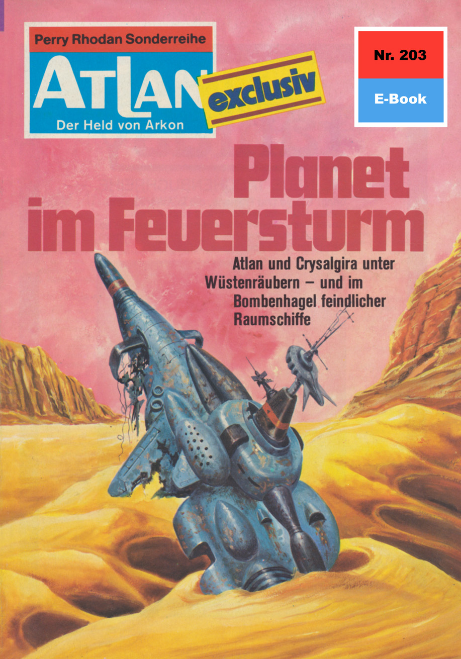 H.G. Ewers Atlan 203: Planet im Feuersturm h g ewers atlan 735 amazonen im all