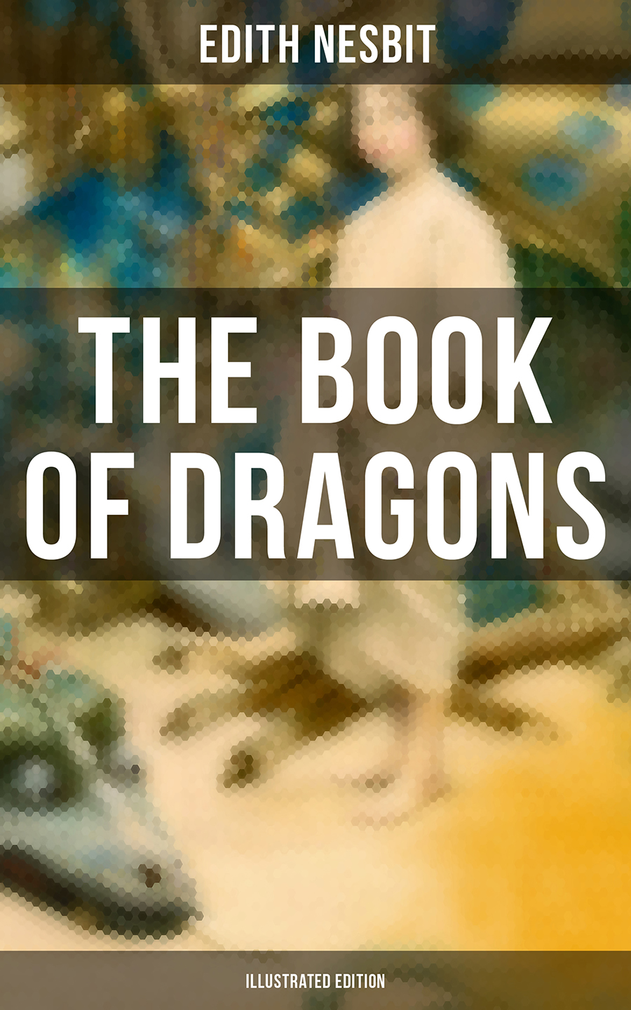 Эдит Несбит The Book of Dragons (Illustrated Edition) the china tea book 2nd edition chinese edition