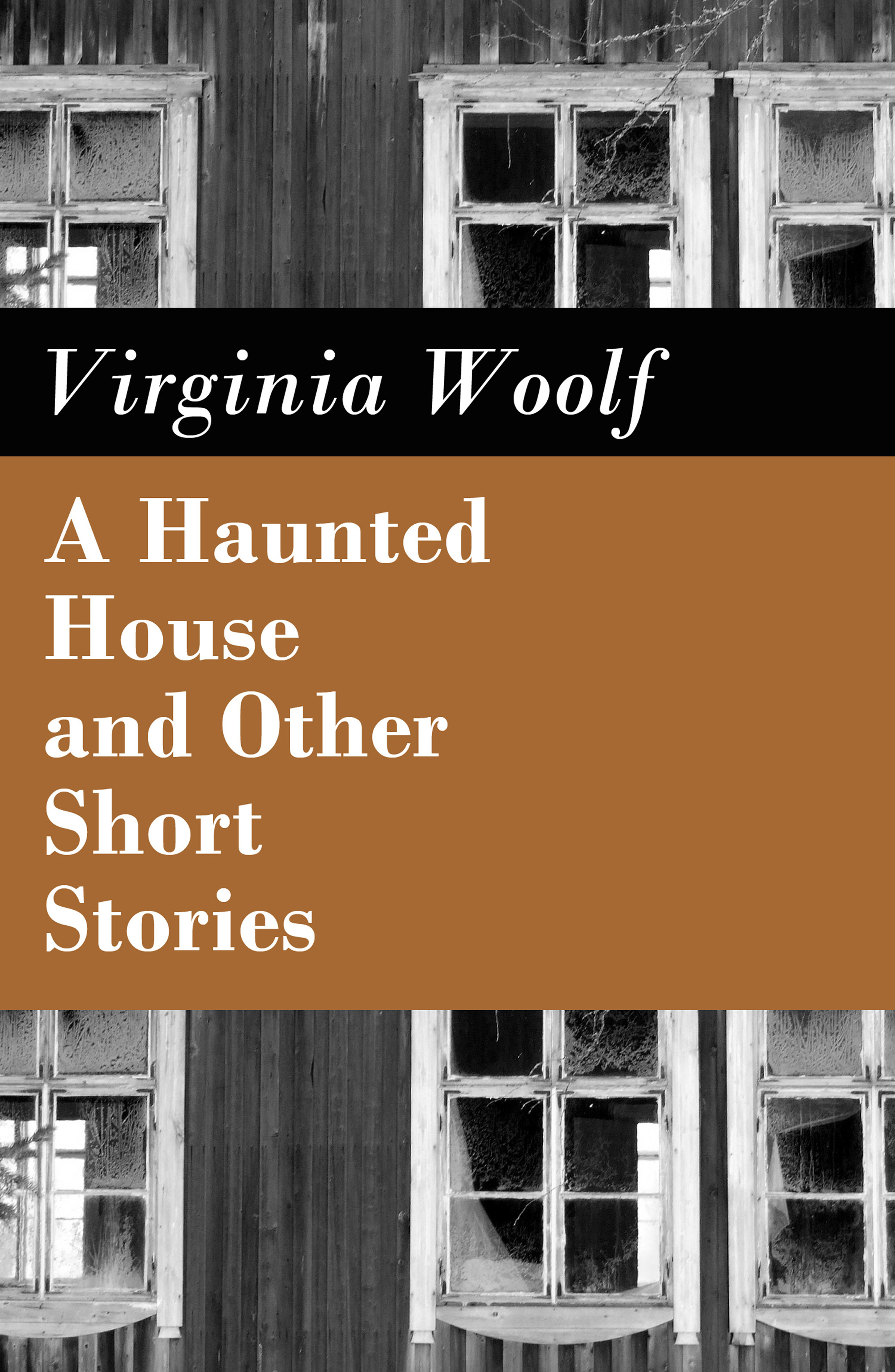 a haunted house and other short stories the original unabridged posthumous edition of 18 short stories