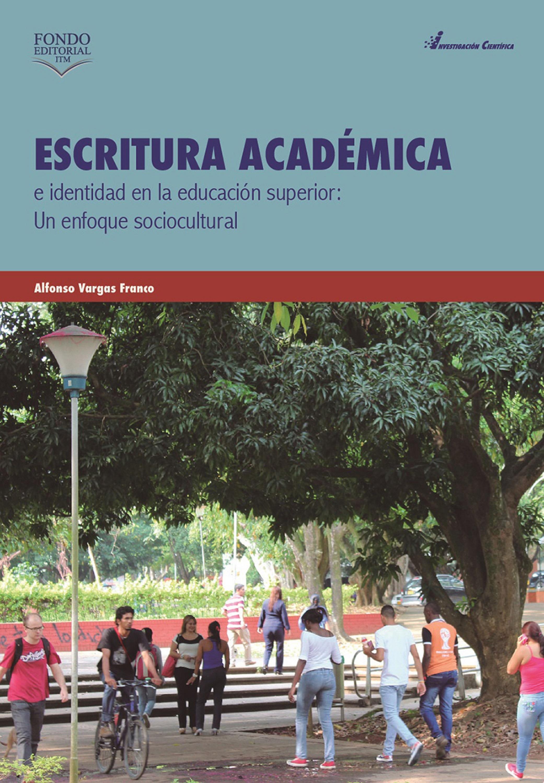 цена Alfonso Vargas Franco Escritura académica e identidad en la educación superior
