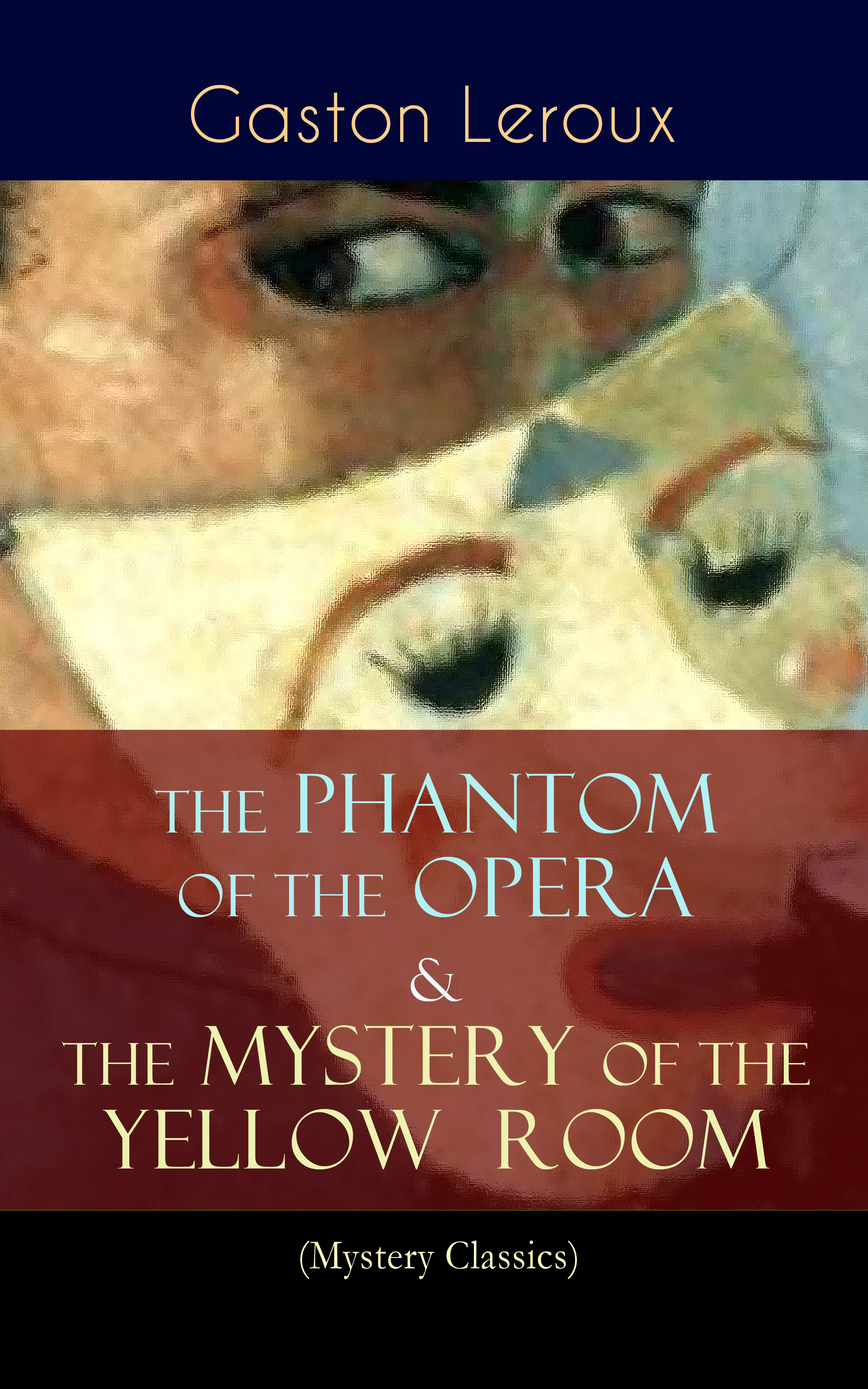 the phantom of the opera the mystery of the yellow room mystery classics