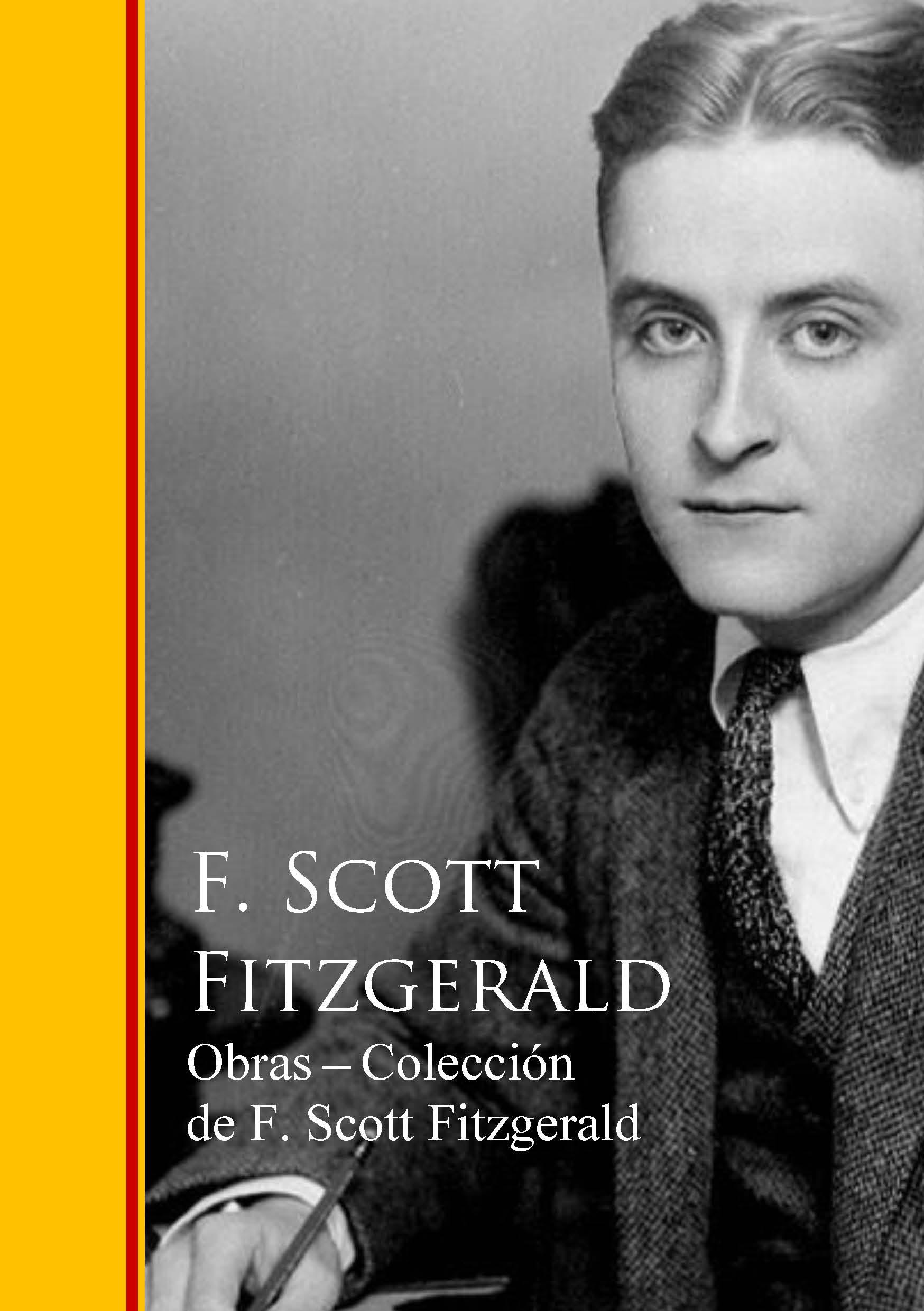 Фото - F. Scott Fitzgerald Obras Coleccion de F. Scott Fitzgerald cengage learning gale a study guide for f scott fitzgerald s a new leaf