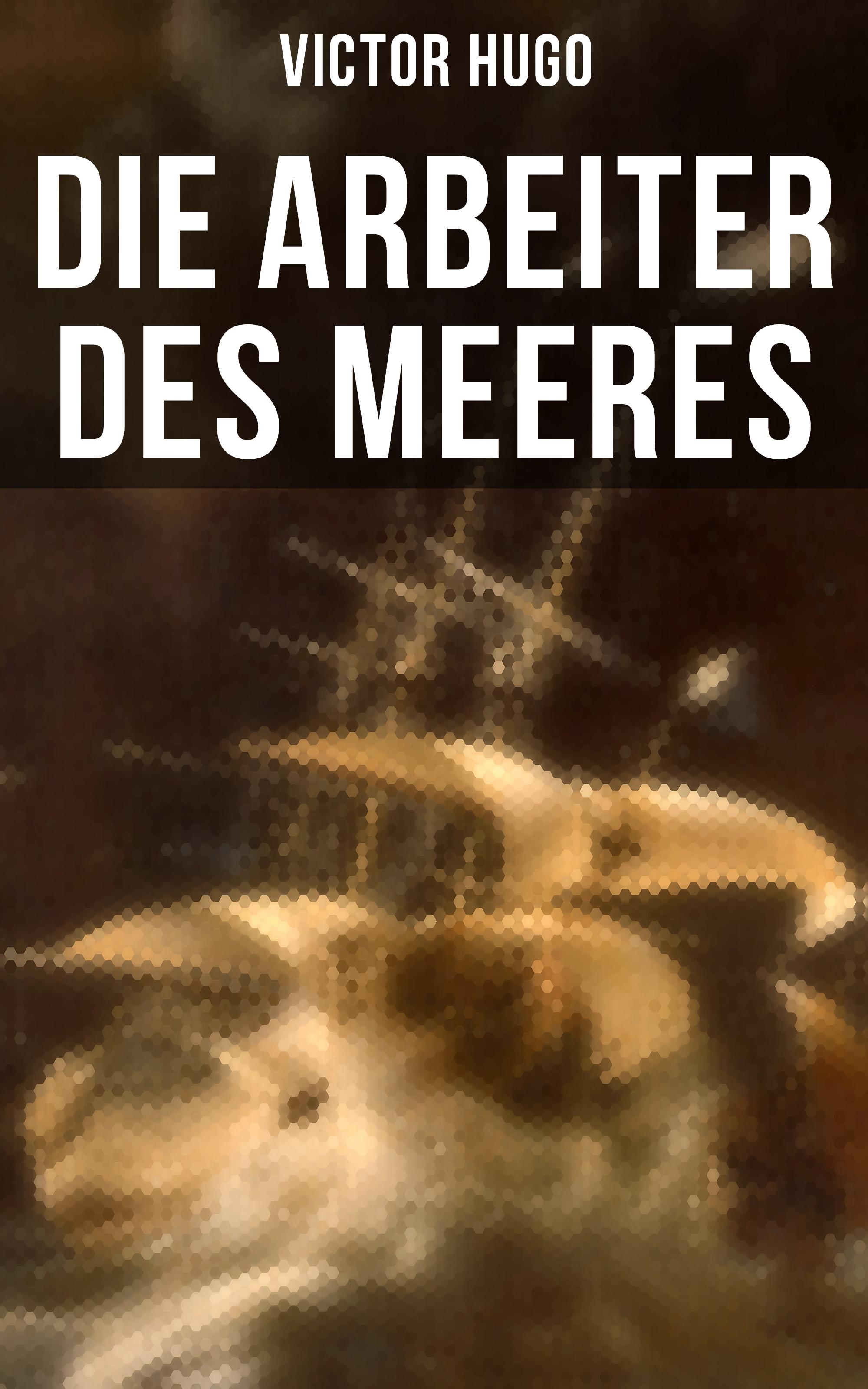 Die Arbeiter des Meeres