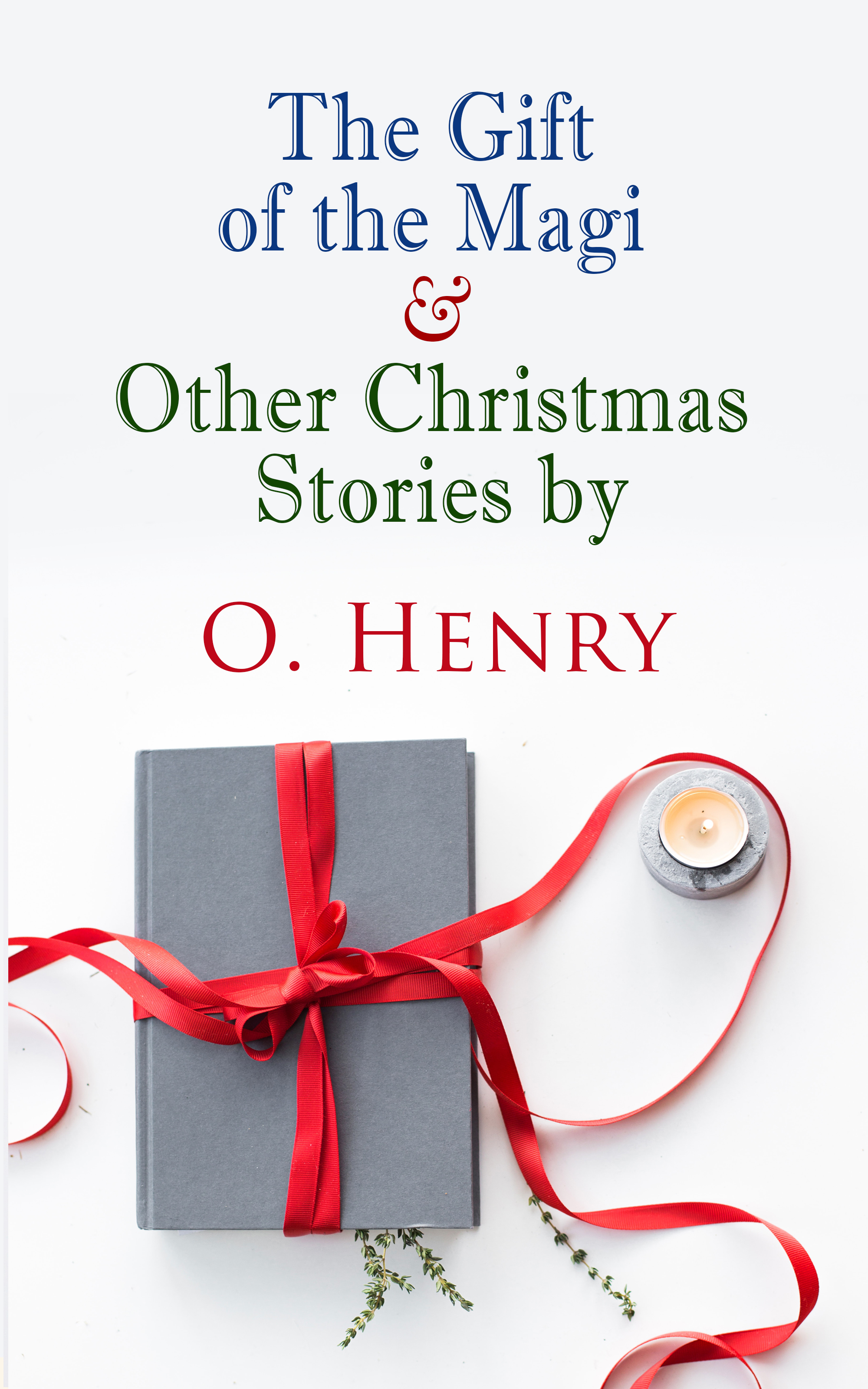 O. Henry The Gift of the Magi & Other Christmas Stories by O. Henry