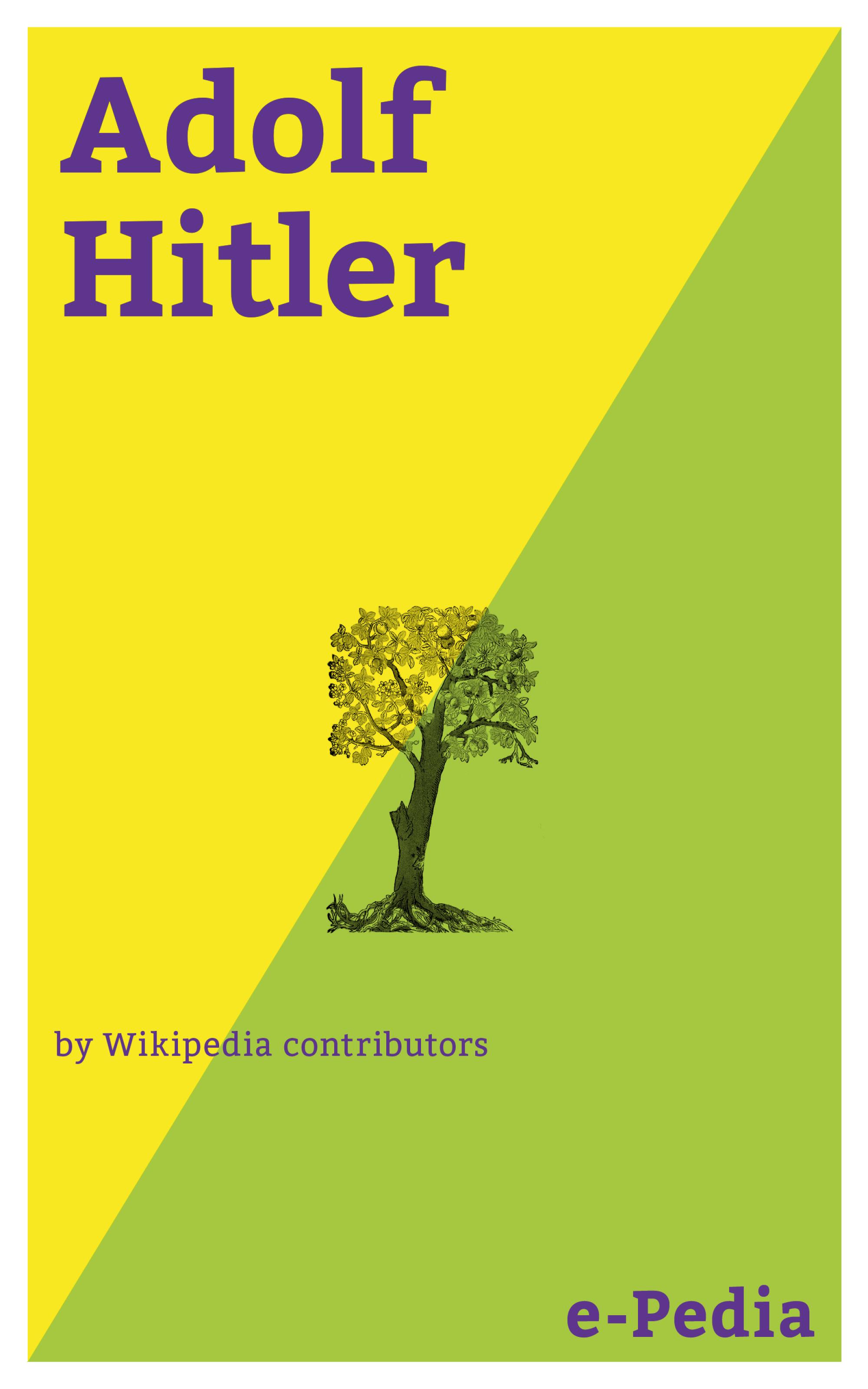Wikipedia contributors e-Pedia: Adolf Hitler hitler