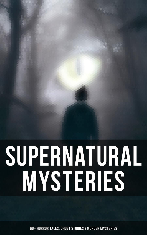 supernatural mysteries 60 horror tales ghost stories murder mysteries