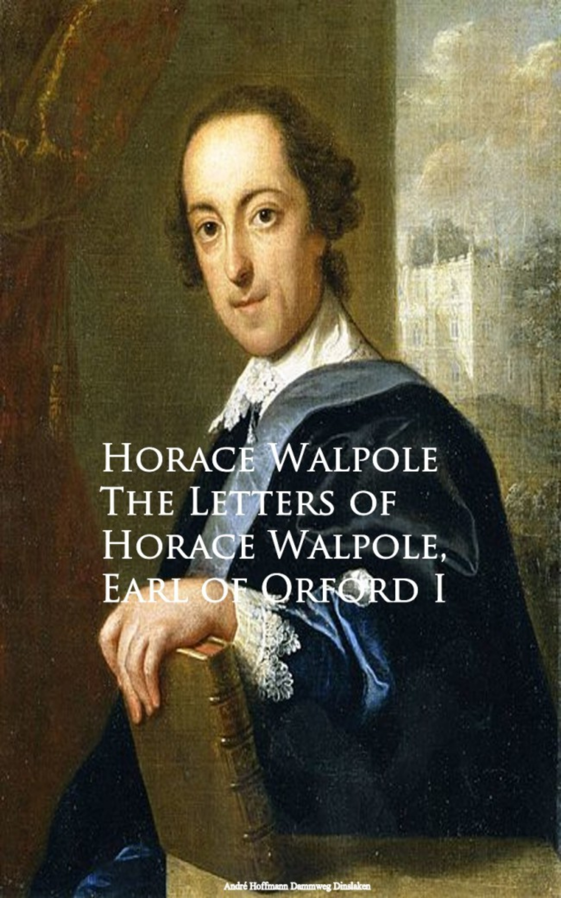 Horace Walpole The Letters of Horace Walpole, Earl of Orford I the odes of horace