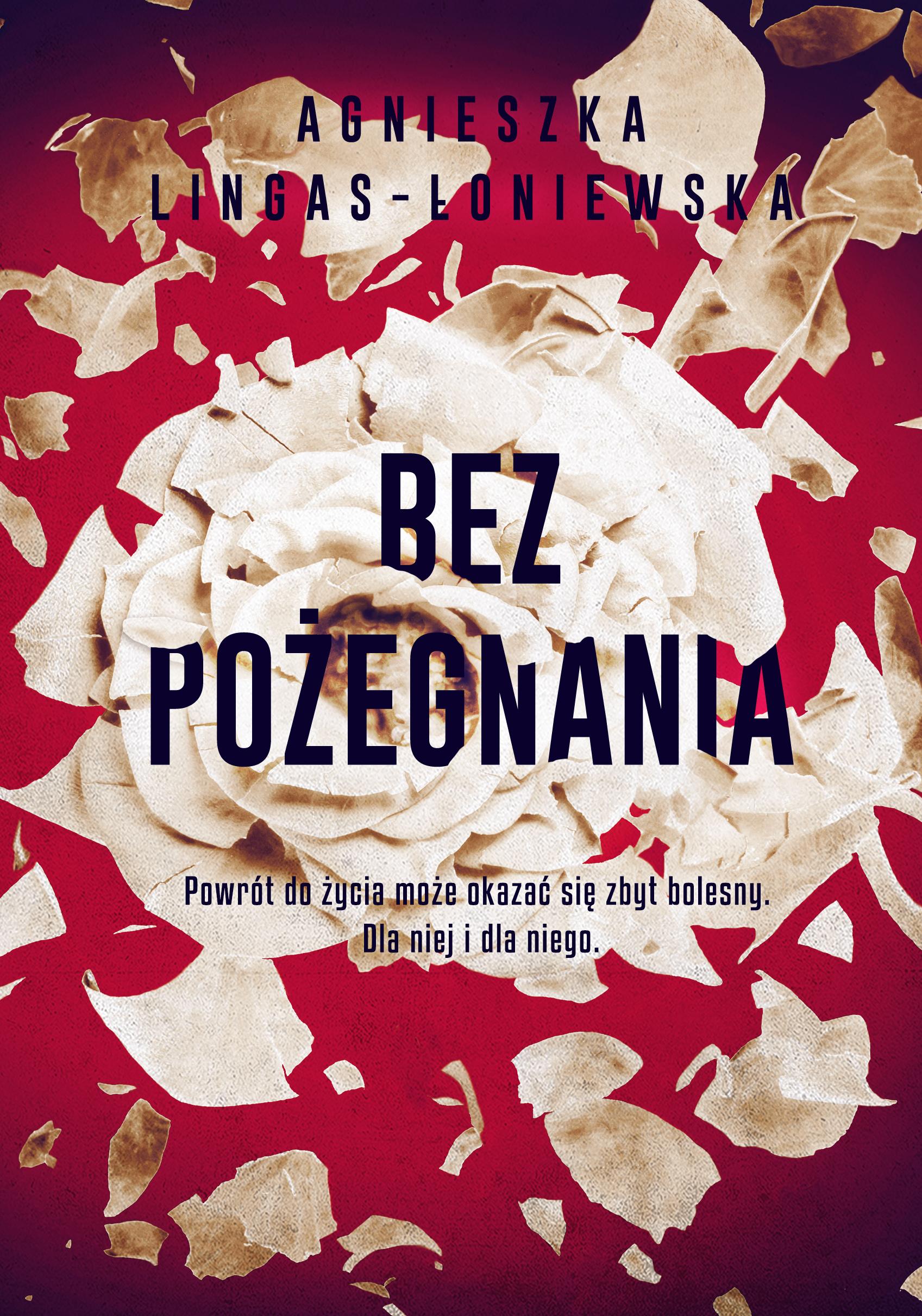 Agnieszka Lingas-Łoniewska Bez pożegnania недорого