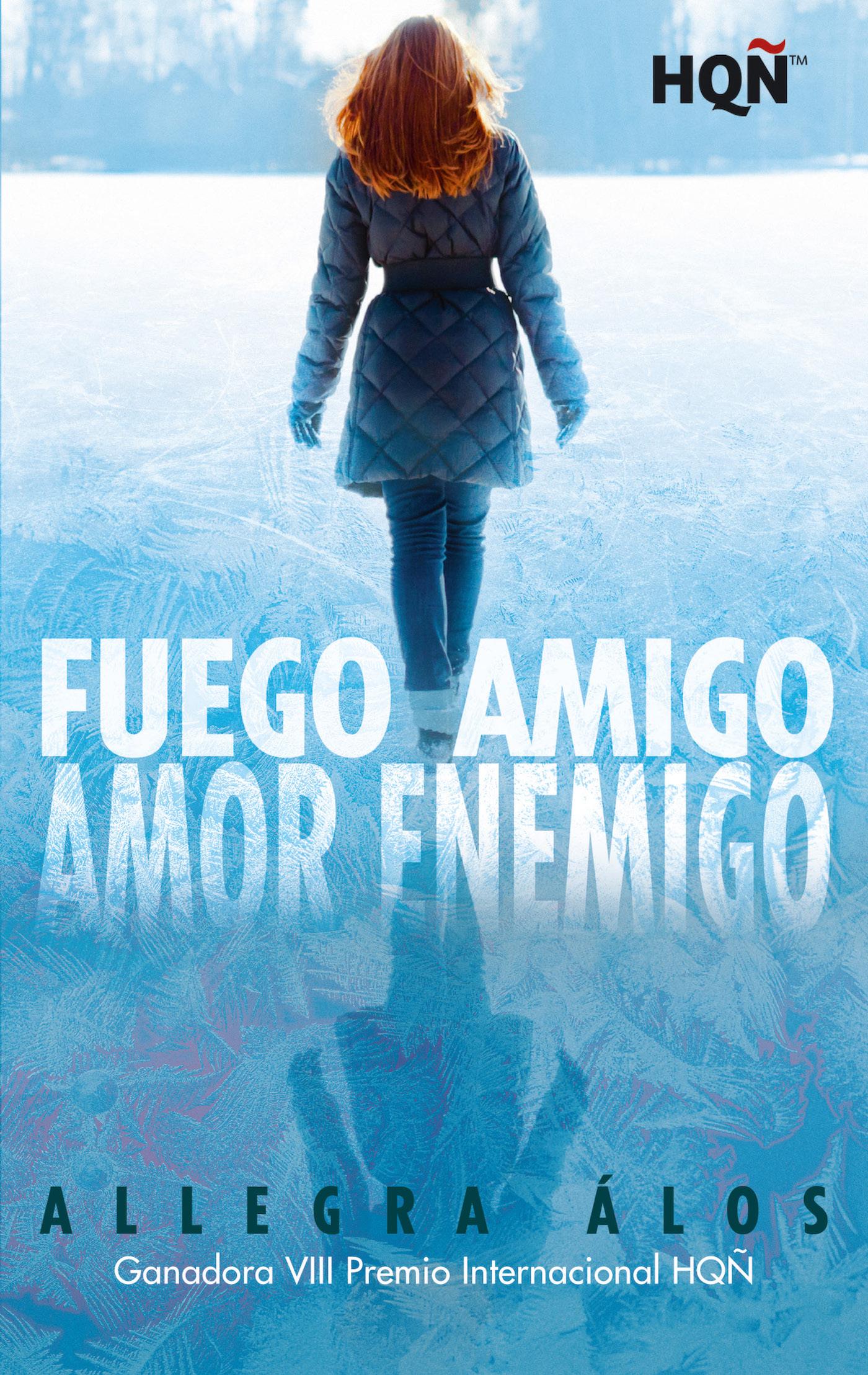 цена Allegra Álos Fuego amigo, amor enemigo (Ganadora VIII Premio Internacional HQÑ) онлайн в 2017 году