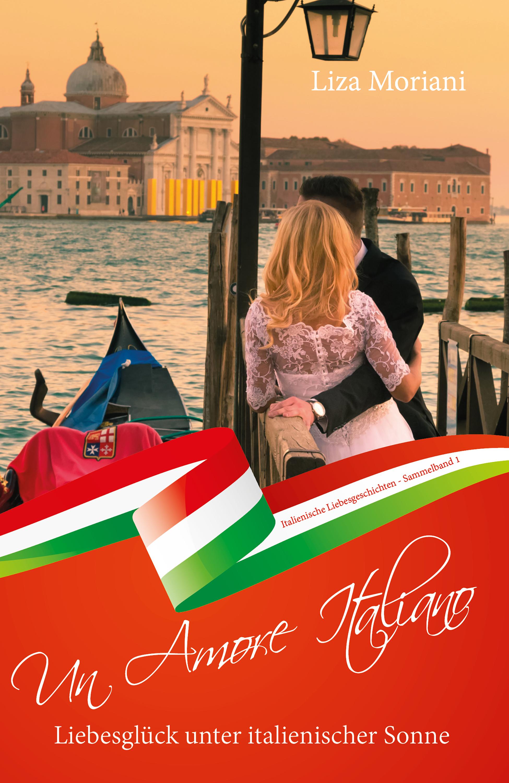 Liza Moriani Liebesglück unter italienischer Sonne - Un Amore Italiano недорого