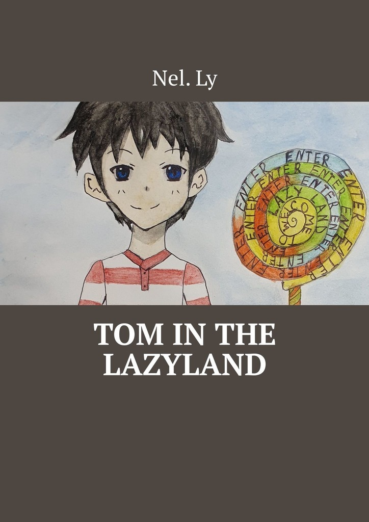 цена Nel. Ly Tom in the Lazyland онлайн в 2017 году