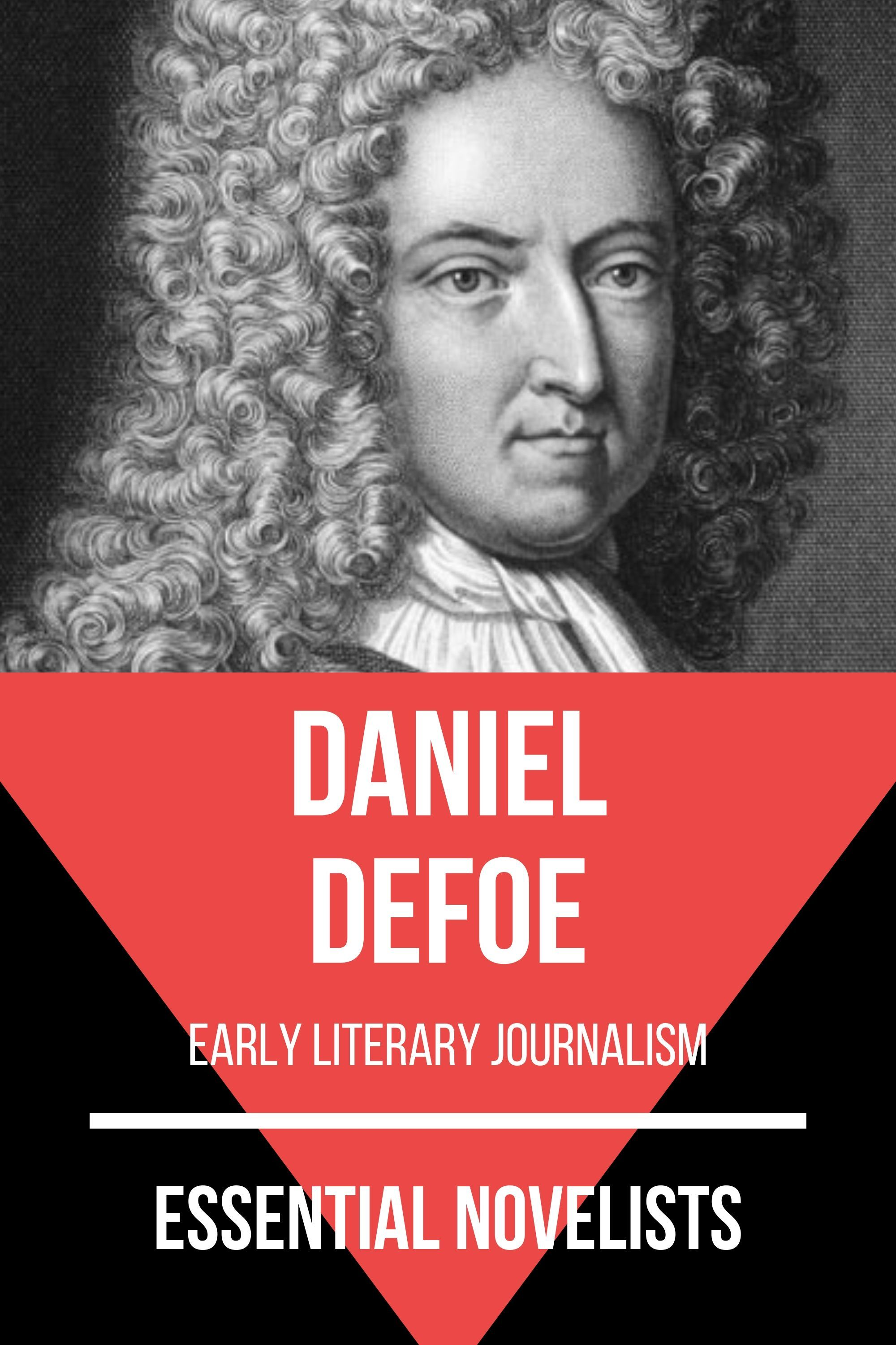 August Nemo Essential Novelists - Daniel Defoe daniel defoe the life and aventures of robinson crusoe to which is prefixed a biographical memoir of daniel de foe volume 3