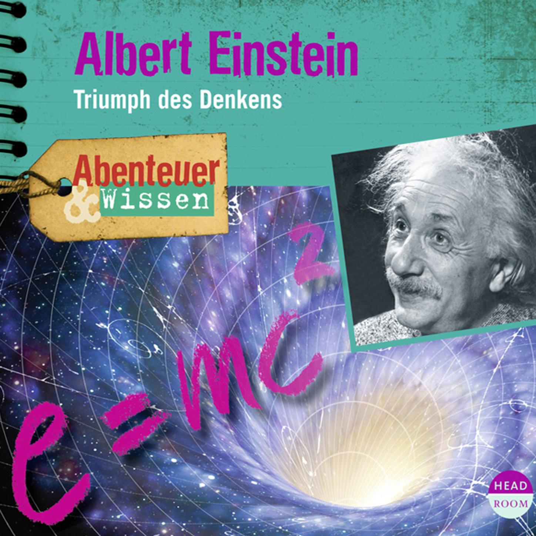 Berit Hempel Albert Einstein - Triumph des Denkens - Abenteuer & Wissen (Ungekürzt) berit renser seitse maailma