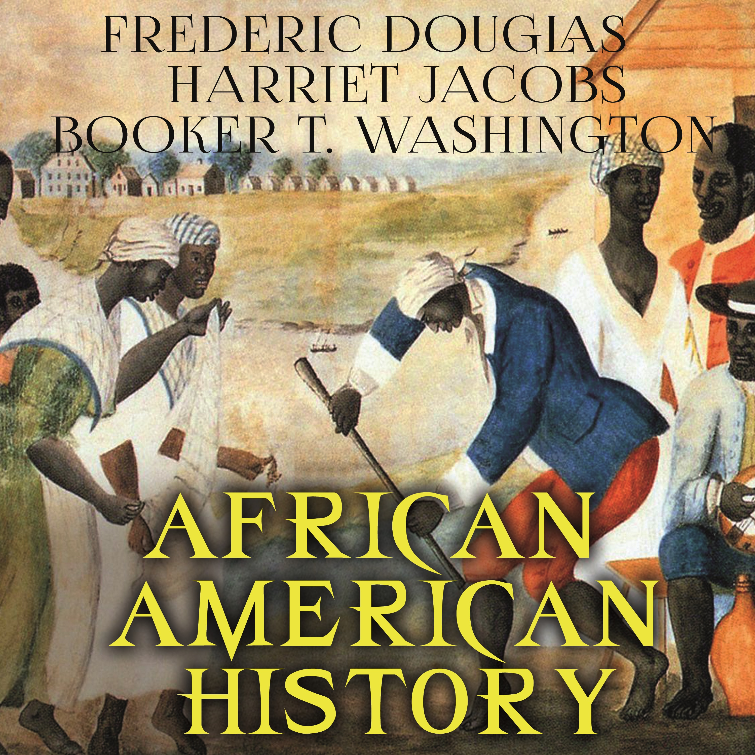 Harriet Ann Jacobs African American History booker t washington the story of slavery
