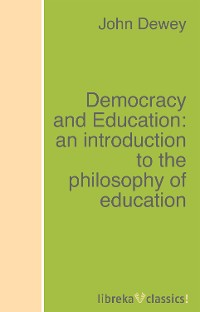 Фото - Джон Дьюи Democracy and Education: an introduction to the philosophy of education jan derry vygotsky philosophy and education