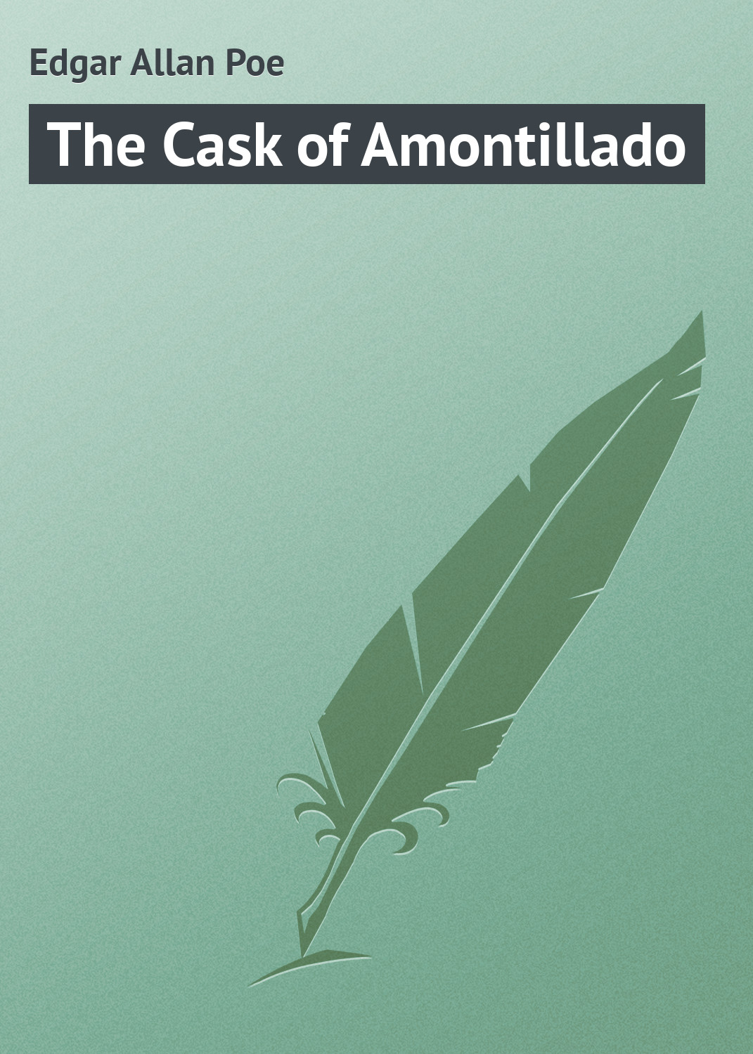 Эдгар Аллан По The Cask of Amontillado эдгар аллан по the masque of the red death