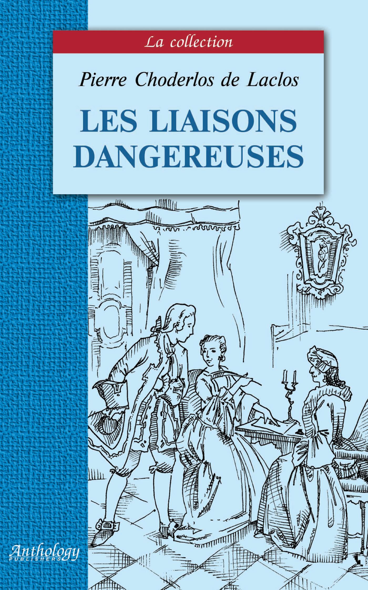 цена на Шодерло де Лакло Les liaisons dangereuses / Опасные связи