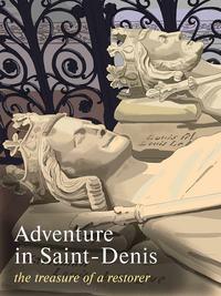 Обложка «Adventure in Saint-Denis. The Treasure of a Restorer. Part 2»