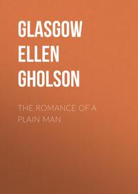 Обложка «The Romance of a Plain Man»
