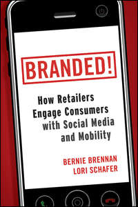 Обложка «Branded!. How Retailers Engage Consumers with Social Media and Mobility»