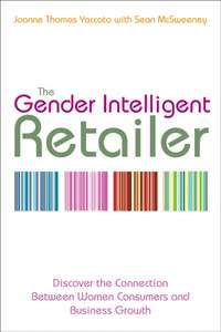 Обложка «The Gender Intelligent Retailer. Discover the Connection Between Women Consumers and Business Growth»