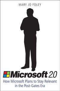 Обложка «Microsoft 2.0. How Microsoft Plans to Stay Relevant in the Post-Gates Era»