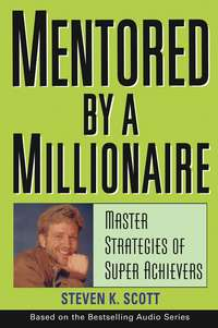 Обложка «Mentored by a Millionaire. Master Strategies of Super Achievers»