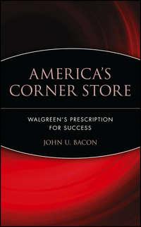 Обложка «America's Corner Store. Walgreen's Prescription for Success»