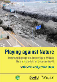 Обложка «Playing against Nature. Integrating Science and Economics to Mitigate Natural Hazards in an Uncertain World»