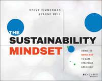 Обложка «The Sustainability Mindset. Using the Matrix Map to Make Strategic Decisions»